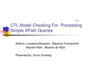 "בס""ד CTL Model Checking For  Processing Simple XPath Queries"
