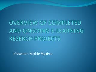 OVERVIEW OF COMPLETED  AND ONGOING E-LEARNING RESERCH PROJECTS