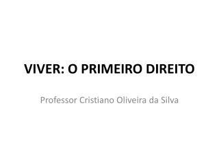 VIVER: O PRIMEIRO DIREITO