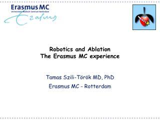 Robotics and  Ablation The Erasmus MC experience