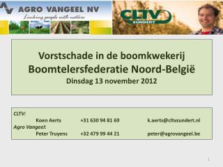 Vorstschade in de boomkwekerij Boomtelersfederatie  Noord-Belgi� Dinsdag 13 november 2012