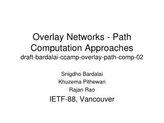 Overlay Networks - Path Computation Approaches draft-bardalai-ccamp-overlay-path-comp-02