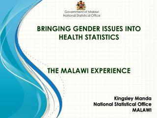 BRINGING GENDER ISSUES INTO HEALTH STATISTICS THE MALAWI EXPERIENCE