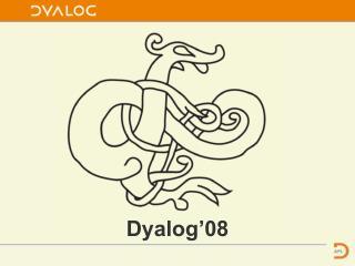 Dyalog'08