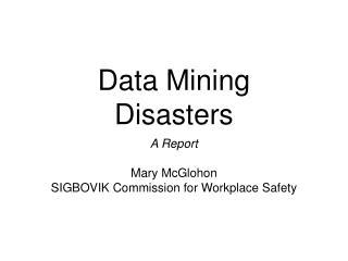 Data Mining Disasters