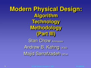 Modern Physical Design:  Algorithm Technology Methodology (Part III)