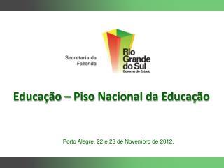 Educação  – Piso  Nacional da Educação