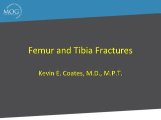 Femur and Tibia Fractures