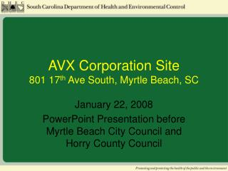 AVX Corporation Site 801 17 th  Ave South, Myrtle Beach, SC