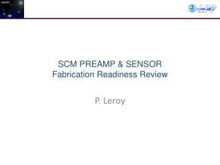 SCM PREAMP & SENSOR Fabrication Readiness Review