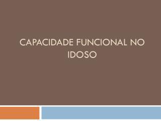 CAPACIDADE FUNCIONAL NO IDOSO