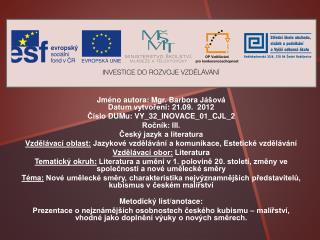 Jméno  autora : Mgr. Barbora  Jášová Datum vytvoření : 21.09.  2012