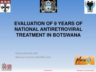 Evaluation of 9  Years  of  National Antiretroviral Treatment  in Botswana