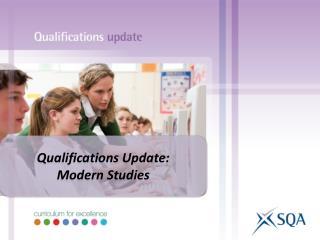 Qualifications Update: Modern Studies