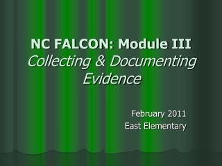NC FALCON: Module III Collecting  Documenting Evidence