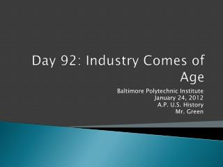 Day 92: Industry Comes of Age