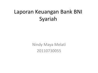 Laporan Keuangan Bank BNI Syariah