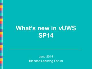 What's new in  v UWS SP14