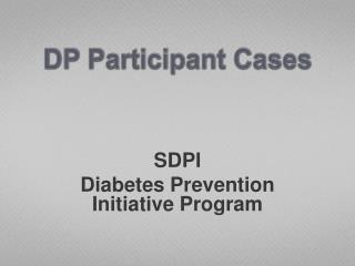 DP Participant Cases