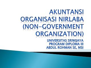 AKUNTANSI ORGANISASI NIRLABA (Non-Government Organization)