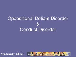 Oppositional Defiant Disorder  &  Conduct Disorder