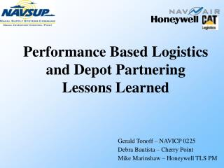 Performance Based Logistics and Depot Partnering Lessons Learned