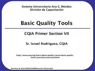 Sistema Universitario Ana G. Méndez División de Capacitación Basic Quality Tools