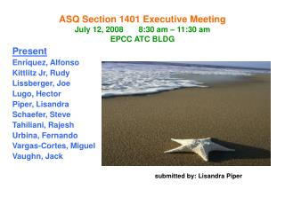 ASQ Section 1401 Executive Meeting July 12, 2008       8:30 am – 11:30 am EPCC ATC BLDG