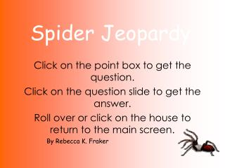 Spider Jeopardy