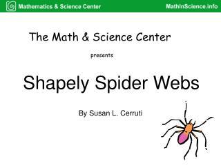 Shapely Spider Webs