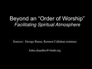 """Beyond an """"Order of Worship"""" Facilitating Spiritual Atmosphere"""