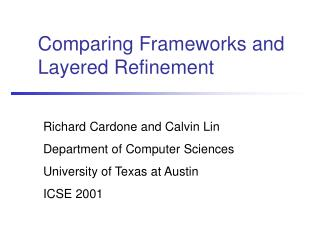 Comparing Frameworks and Layered Refinement