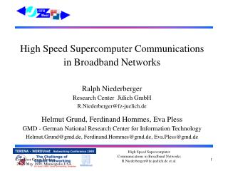 High Speed Supercomputer Communications in Broadband Networks Ralph Niederberger
