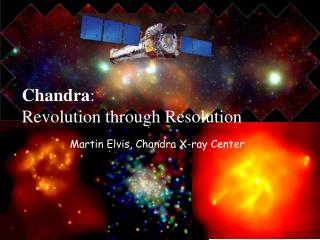 Chandra :  Revolution through Resolution