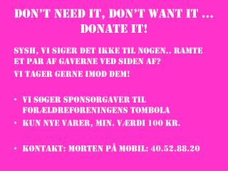 Don't need  it,  don't want  it …  donate  it!