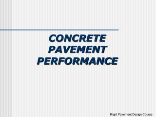 CONCRETE PAVEMENT PERFORMANCE