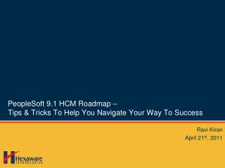 PeopleSoft 9.1 HCM Roadmap – Tips & Tricks To Help You Navigate Your Way To Success