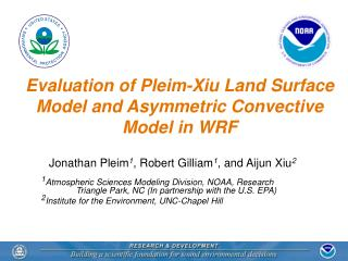 Evaluation of Pleim-Xiu Land Surface Model and Asymmetric Convective Model in WRF