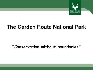 "The Garden Route National Park ""Conservation without boundaries"""