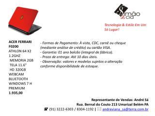 Representante de Vendas: André Sá Rua. Bernal do Couto 213 Umarizal Belém PA
