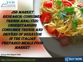 JSB Market Research: Italian Prepared Meals Food Market