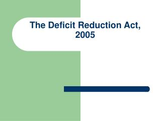 The Deficit Reduction Act, 2005