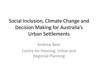 Social Inclusion, Climate Change and Decision Making for Australia's Urban Settlements