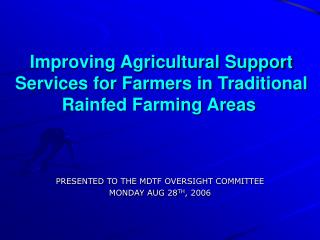 Improving Agricultural Support Services for Farmers in Traditional Rainfed Farming Areas