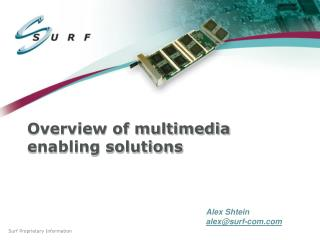 Overview of multimedia enabling solutions