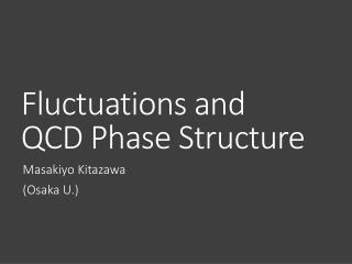 Fluctuations and  QCD Phase Structure