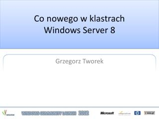 Co nowego w klastrach Windows Server 8