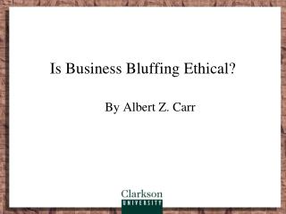 Is Business Bluffing Ethical