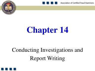 Conducting Investigations and  Report Writing