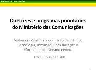 Diretrizes  e  programas  priorit�rios do Minist�rio das Comunica��es